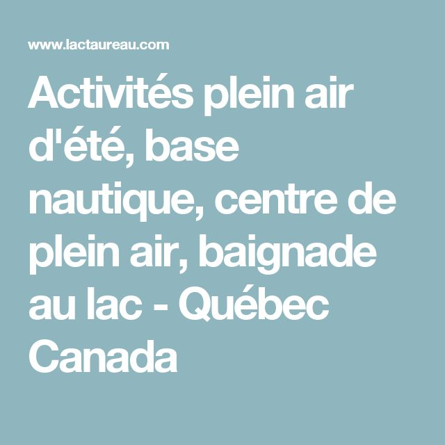 Activités plein air d'été, base nautique, centre de plein air, baignade au lac - Québec Canada