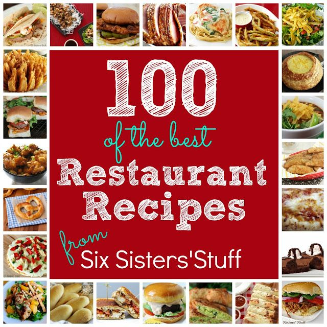 100 of the best Restaurant Recipes all in one place on SixSistersStuff.com