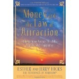 Money, and the Law of Attraction: Learning to Attract Wealth, Health, and Happiness (Paperback)By Jerry Hicks