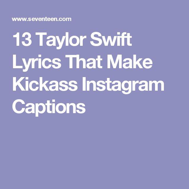 13 Taylor Swift Lyrics That Make Kickass Instagram Captions