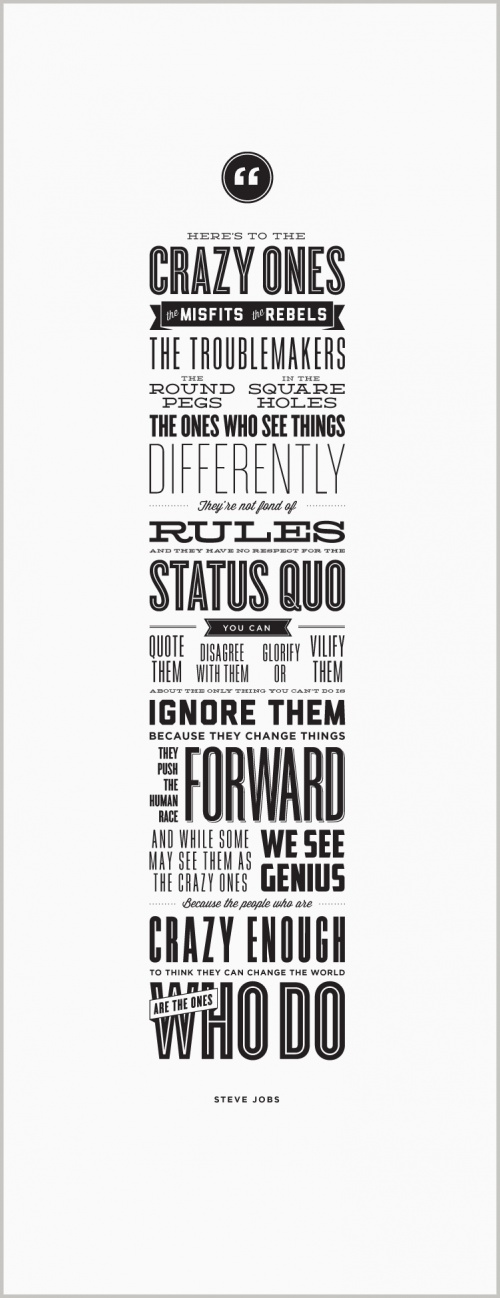 Here's to the crazy ones: Types Posters, Crazy, Changing The World, Stevejob, Graphics Design, Apples, Typography, Job Quotes, Steve Job
