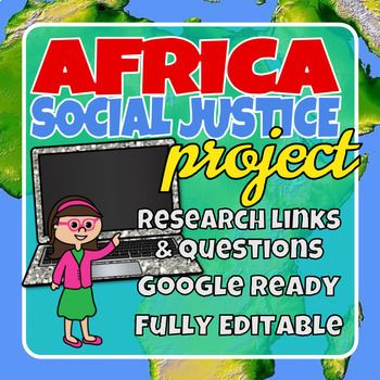 This FULLY EDITABLE week-long project is a great way to finish up your unit on Africa, Current Events, or Modern World History. It can be used with all academic levels. Plus, this could be used for End of The Year. Students will be researching one of five social justice issues in Africa, creating a presentation and presenting their