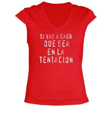 Camiseta Si vas a caer, que sea en la tentación.Chica #frase #citas #casual #fashion