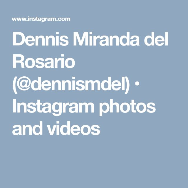 Dennis Miranda del Rosario (@dennismdel) • Instagram photos and videos