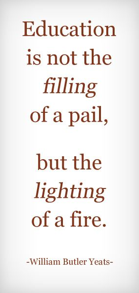 15. My #backtoschool Inspirational Quote: Education is not the filling of a pail, but the lighting of a fire - William Butler Yeats. #momselect