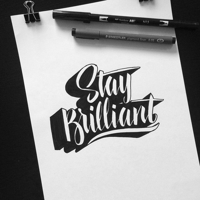 Stay brilliant. I tried to turn things around, with this one: white script and black shading by Melvinfi