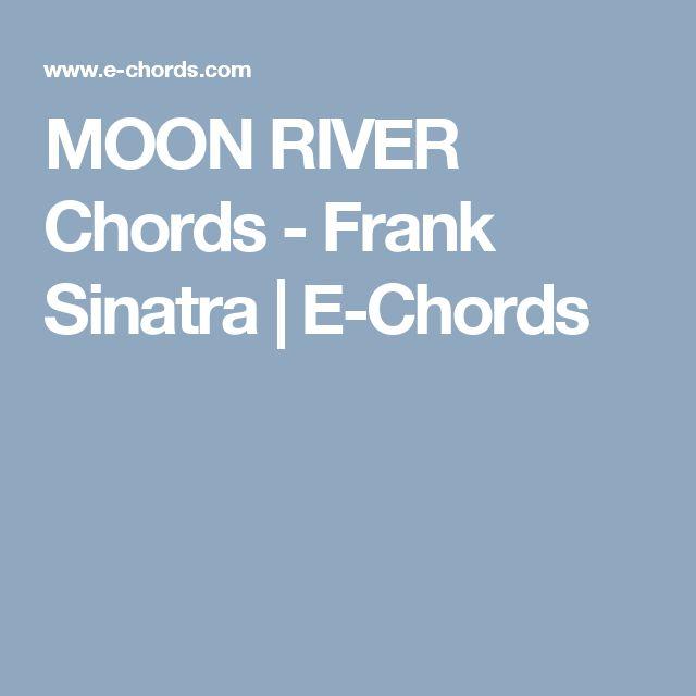 MOON RIVER Chords - Frank Sinatra | E-Chords