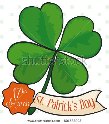 Poster with four leaf clover: good luck symbol in Saint Patrick's Day celebration, with greeting ribbon and reminder date.