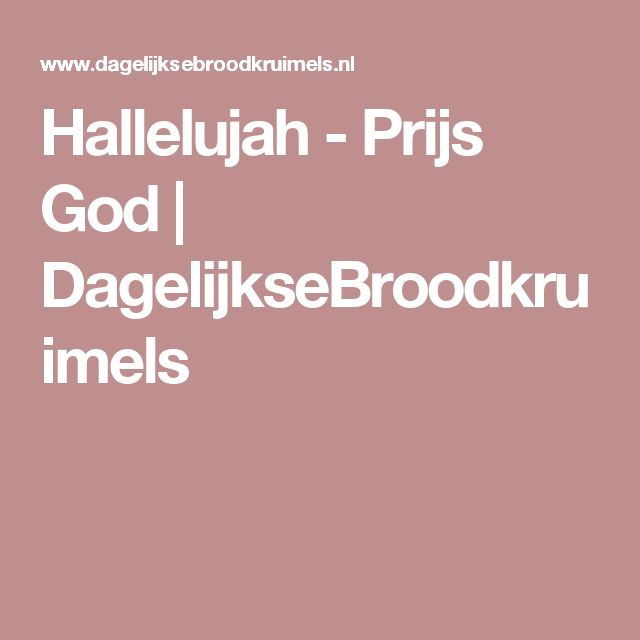 Hallelujah - Prijs God | DagelijkseBroodkruimels