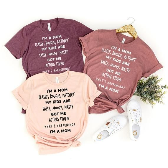 Mom Life Shirt Funny Mom Shirt Tik Tok Mom Tee Mom Gift Mom Shirt I 39 M A Mom Classy Bougie Ratchet My Kids Mom Life Shirt Mom Shirts Funny Christmas Shirts