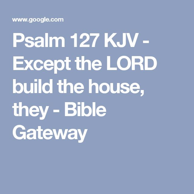 Except God Build The House Kjv