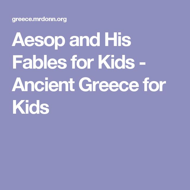 Aesop and His Fables for Kids - Ancient Greece for Kids