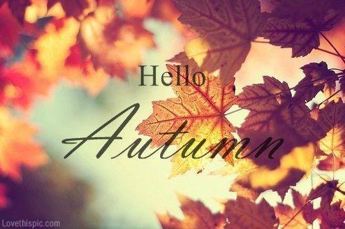 Hello Autumn quotes trees autumn leaves season