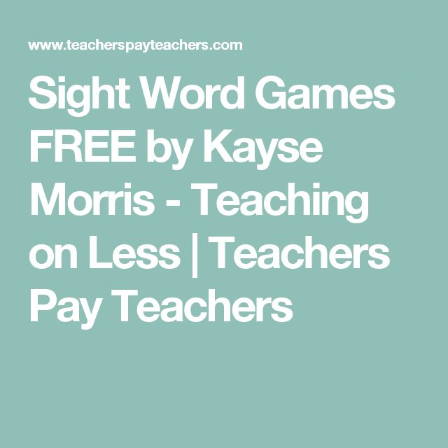 Sight Word Games FREE by Kayse Morris - Teaching on Less | Teachers Pay Teachers