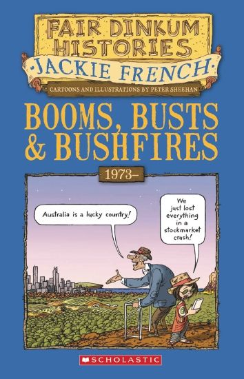 Fair Dinkum Histories #8: Booms, Busts & Bushfires