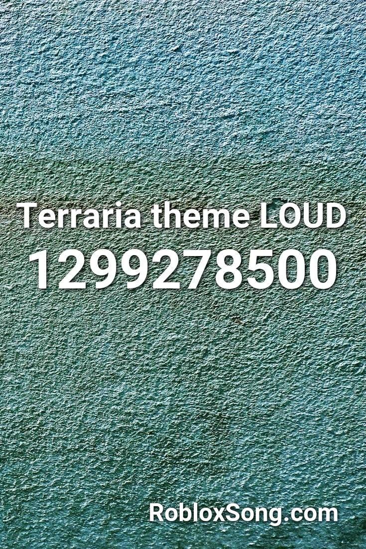 Terraria Theme Loud Roblox Id Roblox Music Codes In 2020