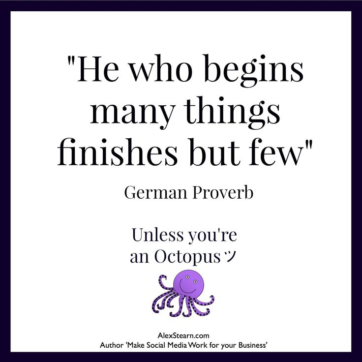 He who begins many things finishes but few! Powerful . This put me in my place