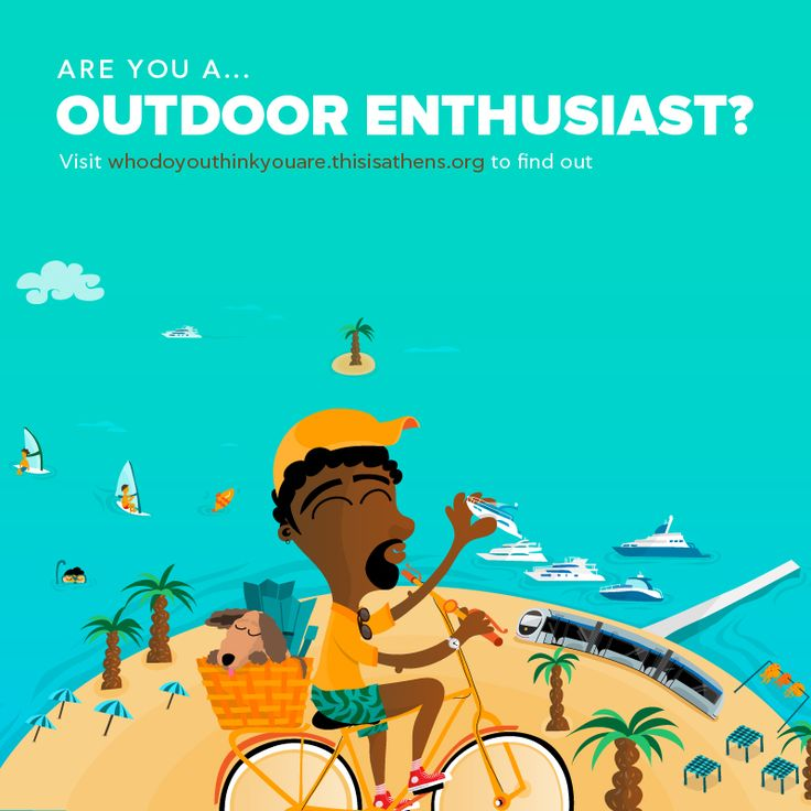 ARE YOU AN... OUTDOOR ENTHUSIAST?Athens is the only European capital with more than 50km of coastline.