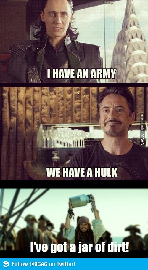 HAHAHAHAHAHAHAHAHAHAHAHAHAHA pirates of carribean and avengers don't know why this is so funny....