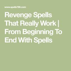 Revenge Spells That Really Work | From Beginning To End With Spells