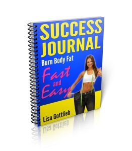 Success Journal Burn Body Fat Fast and Easy