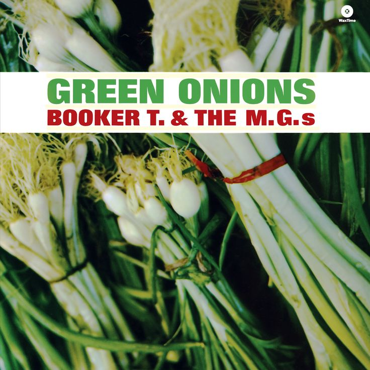 Green Onions | Booker T. & The MG's 1962