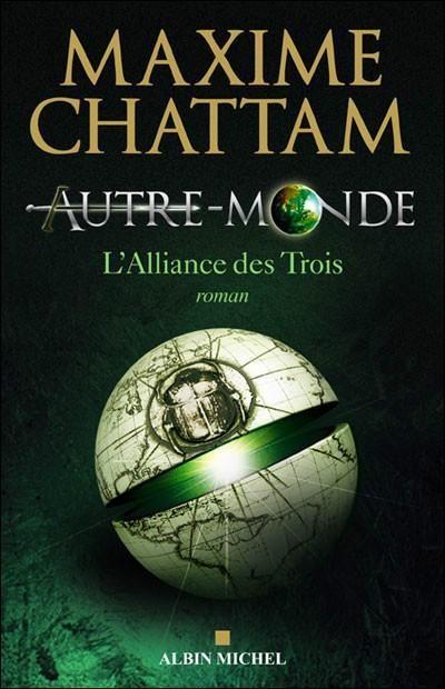Autre-Monde, Tome 1 : L'Alliance des Trois par Maxime Chattam