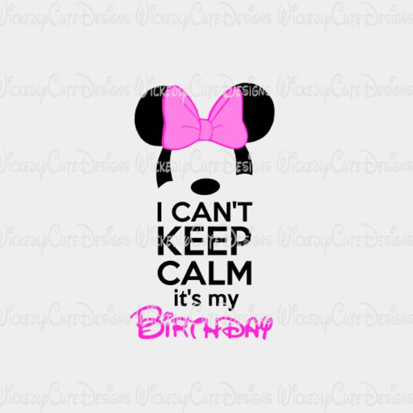I Can't Keep Calm Birthday Girl SVG, DXF, EPS, PNG Digital File – Wickedly Cute Designs