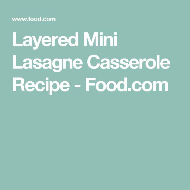 Layered Mini Lasagne Casserole Recipe - Food.com