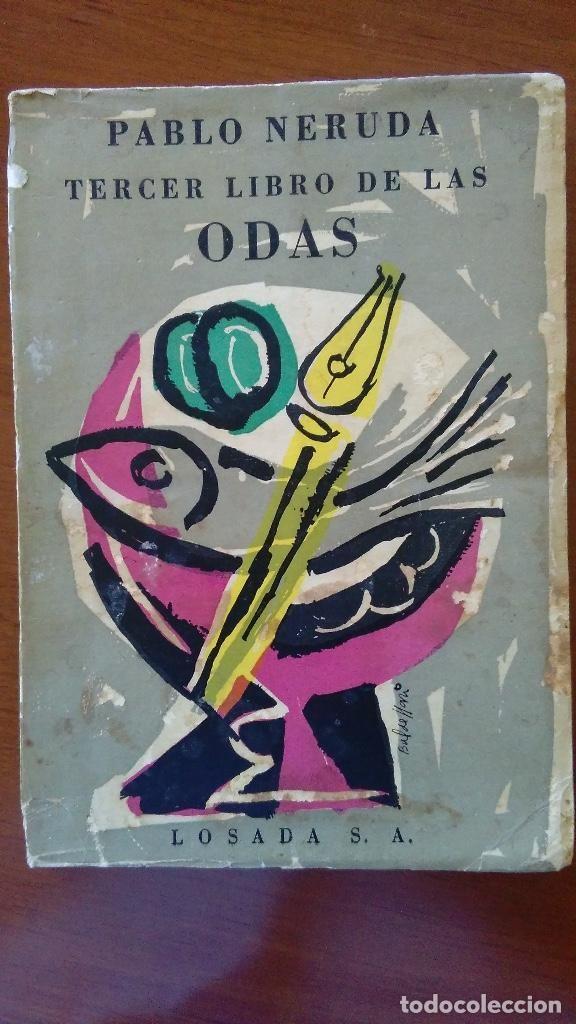 Pablo Neruda: Tercer Libro de las Odas. Primera edición, Editorial Losada, 1957. Poesía, 1ª edición - Foto 1