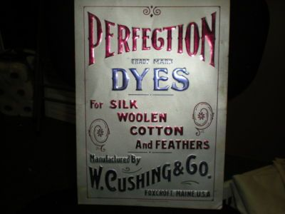 1918 PERFECTION DYE cabinet sign,Foxcroft,Me-W.Cushing 108