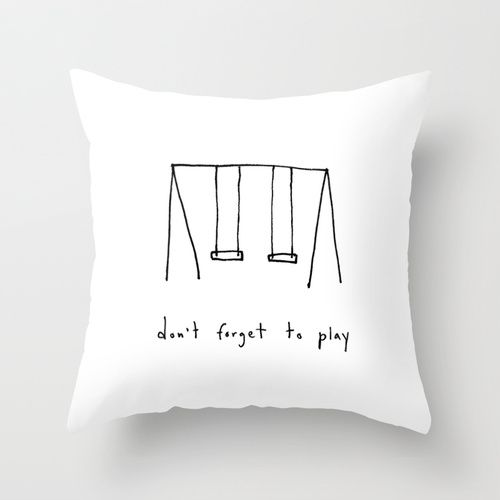don't forget to play - Throw Pillow $20