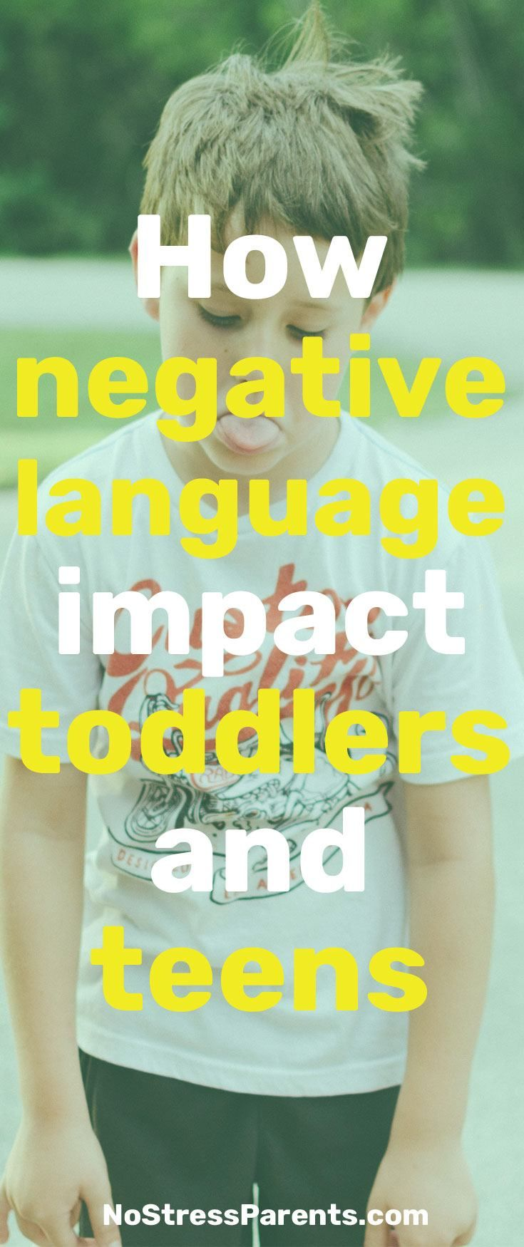 Positive Parenting: How negative language impact toddlers and teens