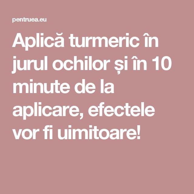 Aplică turmeric în jurul ochilor și în 10 minute de la aplicare, efectele vor fi uimitoare!