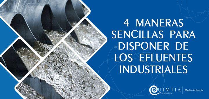 QUIMTIA | 4 maneras sencillas para disponer de los efluentes industriales