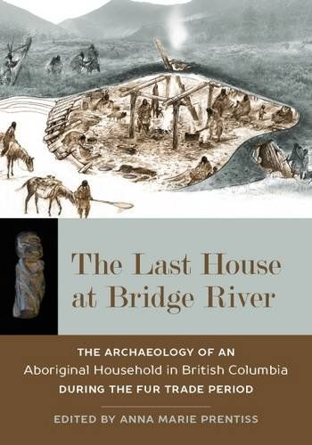 The Last House at Bridge River: The Archaeology of an Abo... https://www.amazon.ca/dp/1607815435/ref=cm_sw_r_pi_dp_x_Rzb2zbHSVMVZZ