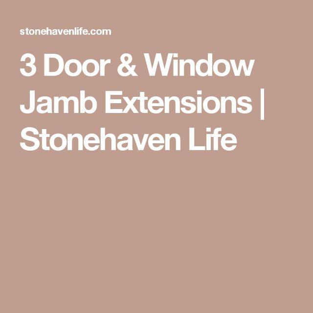 3 Door & Window Jamb Extensions | Stonehaven Life