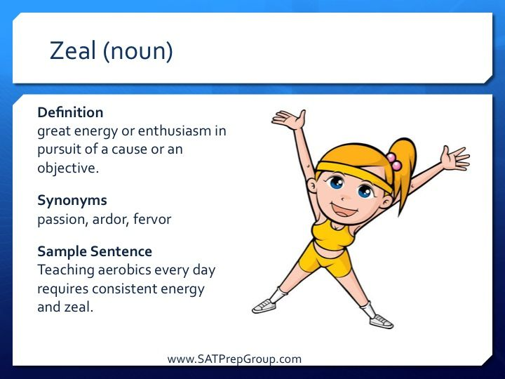 SAT Word Of The Day: ZEAL (noun)! Download This Vocabulary Flashcard To