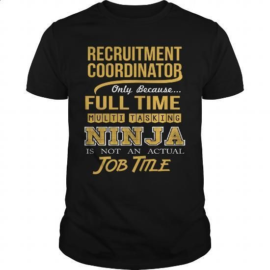 RECRUITMENT COORDINATOR - NINJA GOLD - #funny hoodies #vintage sweatshirts. MORE INFO => https://www.sunfrog.com/LifeStyle/RECRUITMENT-COORDINATOR--NINJA-GOLD-Black-Guys.html?60505