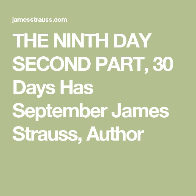 THE NINTH DAY SECOND PART, 30 Days Has September James Strauss, Author