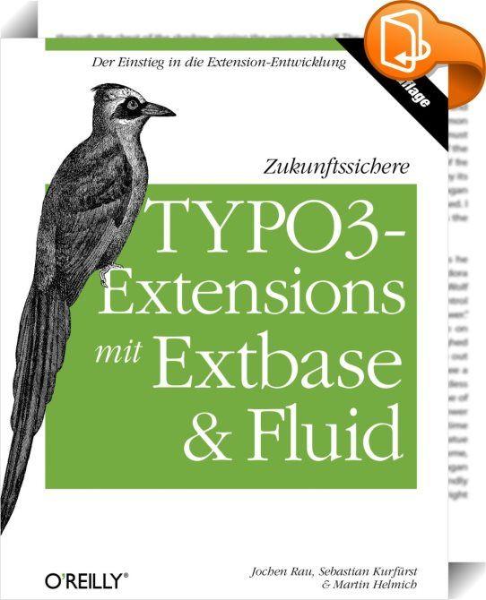 Zukunftssichere TYPO3-Extensions mit  Extbase und Fluid    :  Die Extension-Entwicklung ist eine zentrale Aufgabe von TYPO3-Programmierern, kaum eine TYPO3-Installation kommt ohne zusätzliche Erweiterungen des Systems aus. Seit TYPO3 v4.3 bietet das CMS ein eigenes Framework und eine Template-Engine, mit der die Extension-Entwicklung noch geschmeidiger wird - und das bei hoher Qualität des Codes. Mit Extbase und Fluid stehen zwei Tools zur Verfügung, die Sie darin unterstützen, saubere...