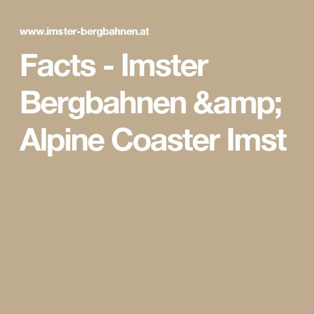 Facts - Imster Bergbahnen & Alpine Coaster Imst