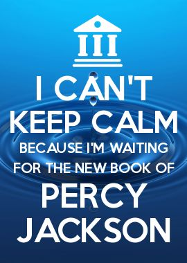 Guys, this is the last time we will ever get to wait for the next Percy Jackson book. Savor your time in this fandom before we turn out like the potterheads.