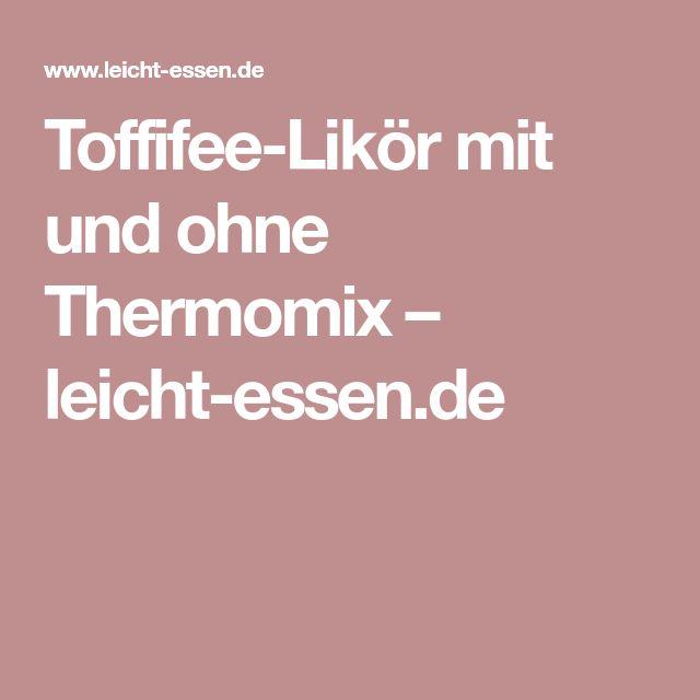 Toffifee-Likör mit und ohne Thermomix – leicht-essen.de