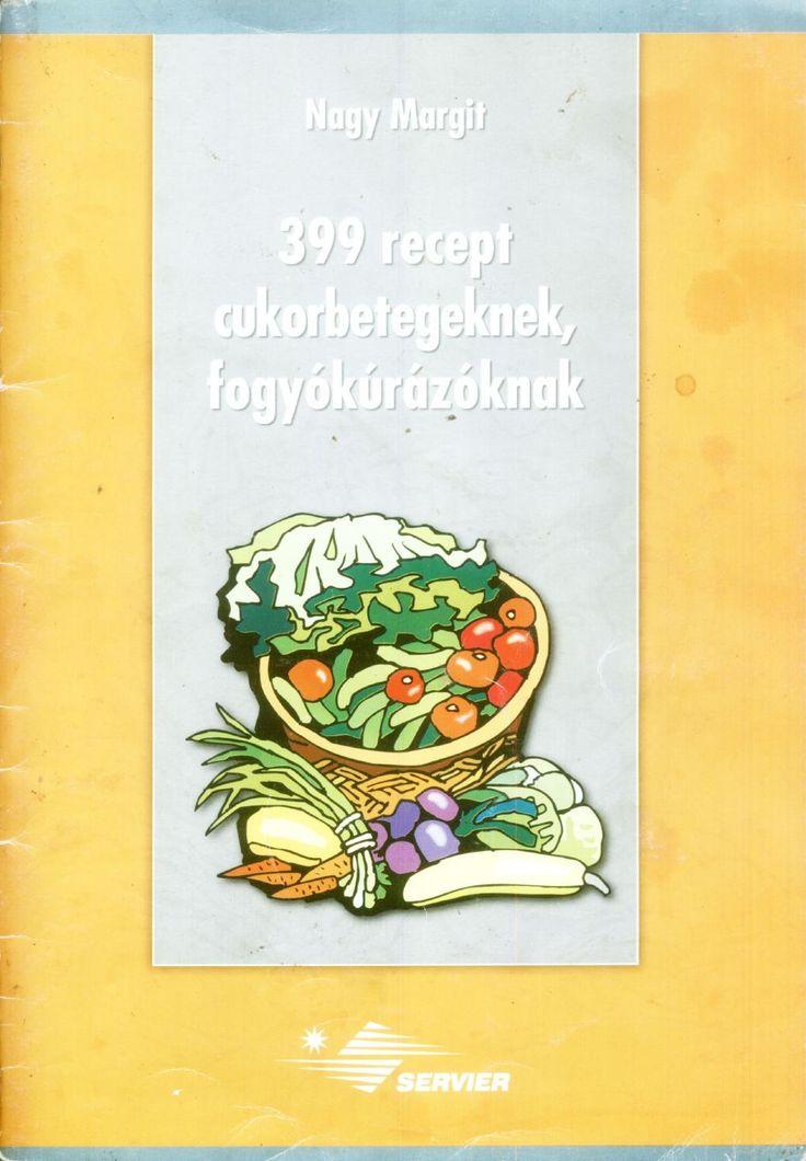 399 recept cukorbetegeknek fogyokurazoknak(nagy margit)(fenymasolt)