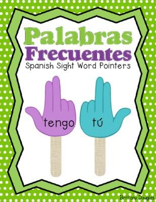 Palabras+Frecuentes-Spanish+Sight+Word+Pointers+from+Growing+Bilingual+Learners+on+TeachersNotebook.com+-++(70+pages)++-+Students+will+love+searching+for+sight+words+with+these+fun+Spanish+sight+word+pointers!