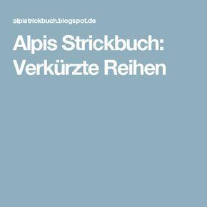 Alpis Strickbuch: Verkürzte Reihen