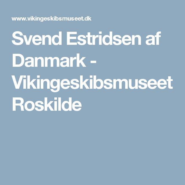Svend Estridsen af Danmark - Vikingeskibsmuseet Roskilde