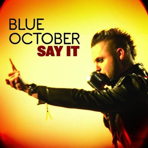 List of Blue October Songs | Blue October - Say It