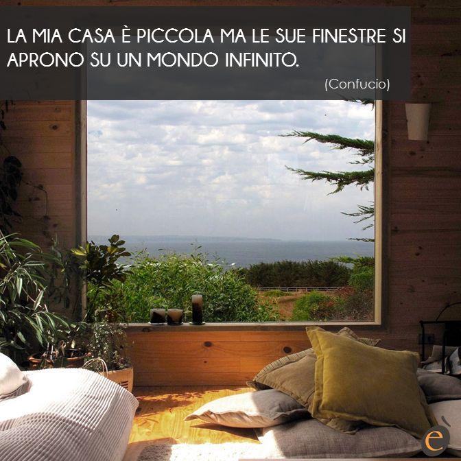 La tua casa è la tua finestra sul mondo, rendila unica come te! #ericacasa #arredamento #quotes